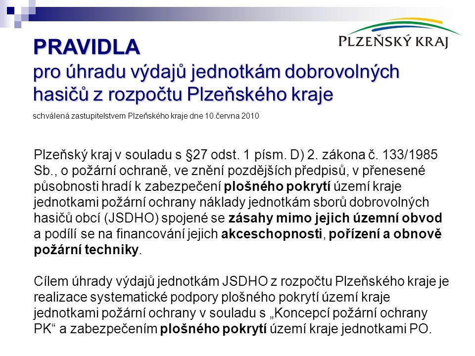 PRAVIDLA pro úhradu výdajů jednotkám dobrovolných hasičů z rozpočtu Plzeňského kraje schválená zastupitelstvem Plzeňského kraje dne 10.června 2010