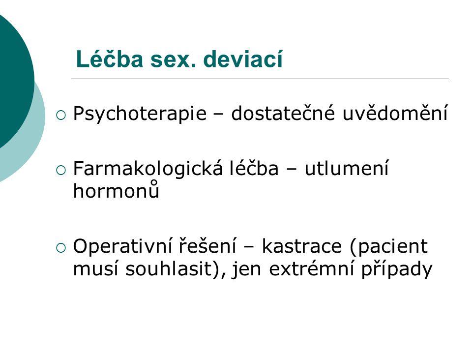 Léčba sex. deviací Psychoterapie – dostatečné uvědomění