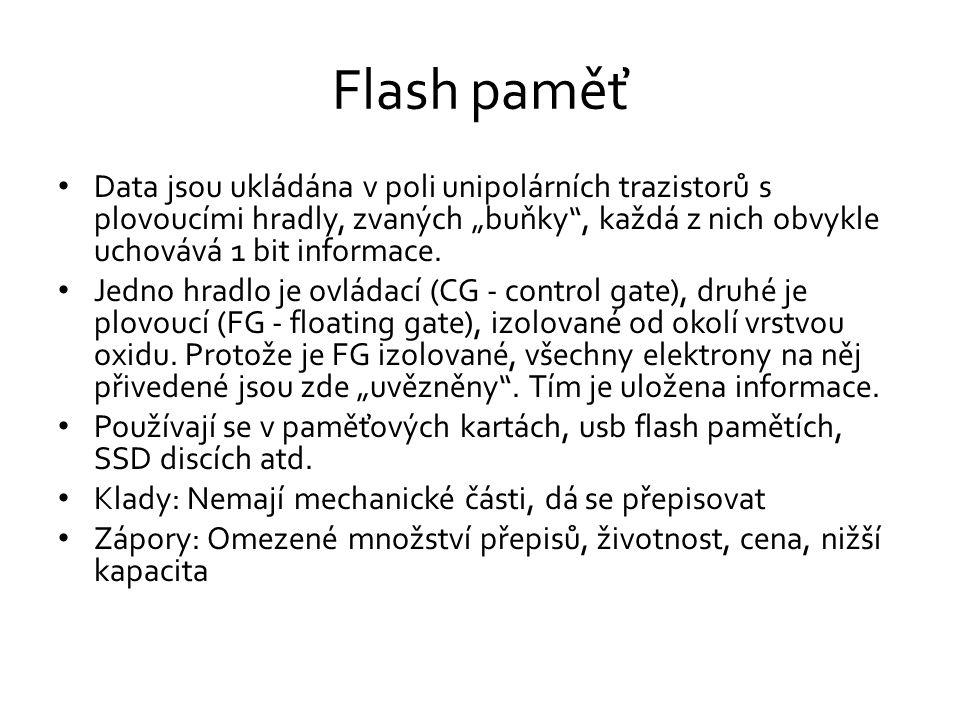 """Flash paměť Data jsou ukládána v poli unipolárních trazistorů s plovoucími hradly, zvaných """"buňky , každá z nich obvykle uchovává 1 bit informace."""