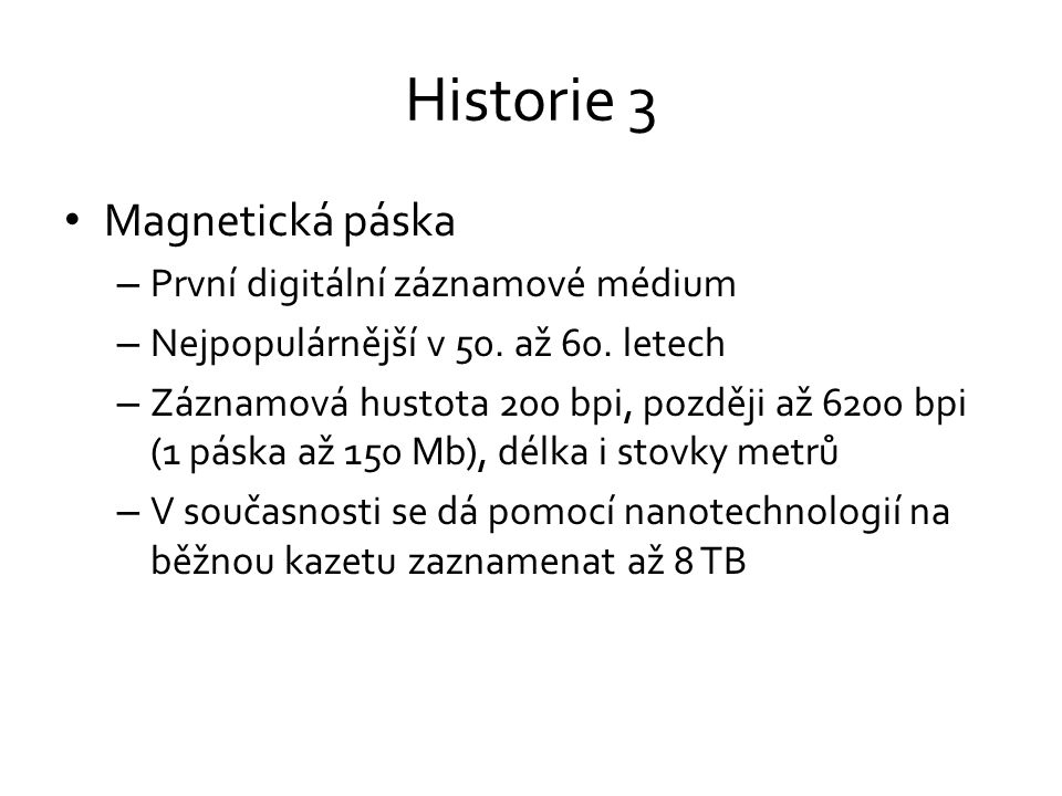 Historie 3 Magnetická páska První digitální záznamové médium