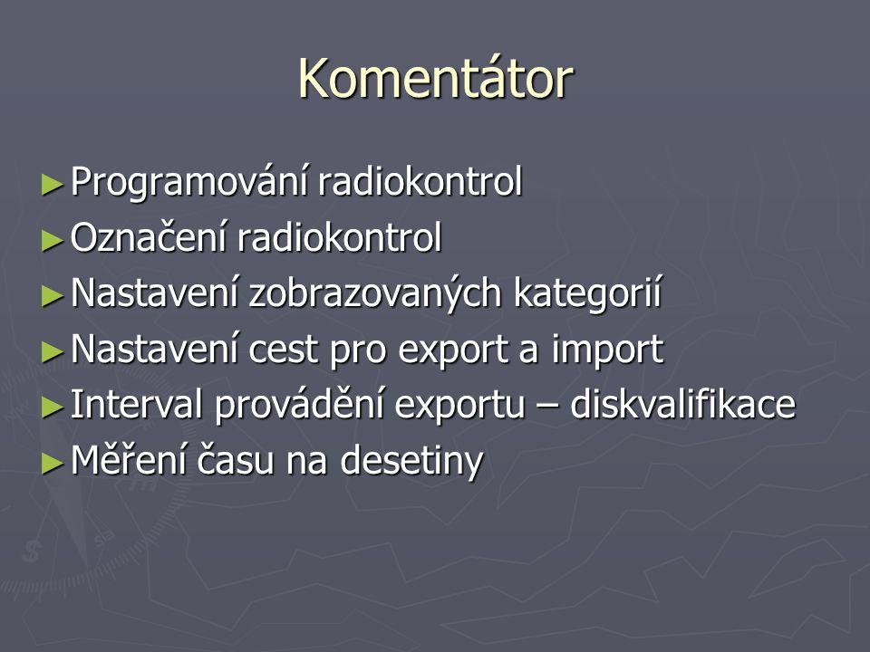 Komentátor Programování radiokontrol Označení radiokontrol