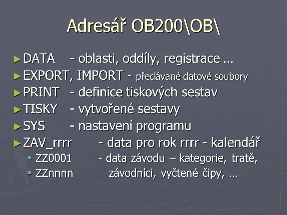 Adresář OB200\OB\ DATA - oblasti, oddíly, registrace …