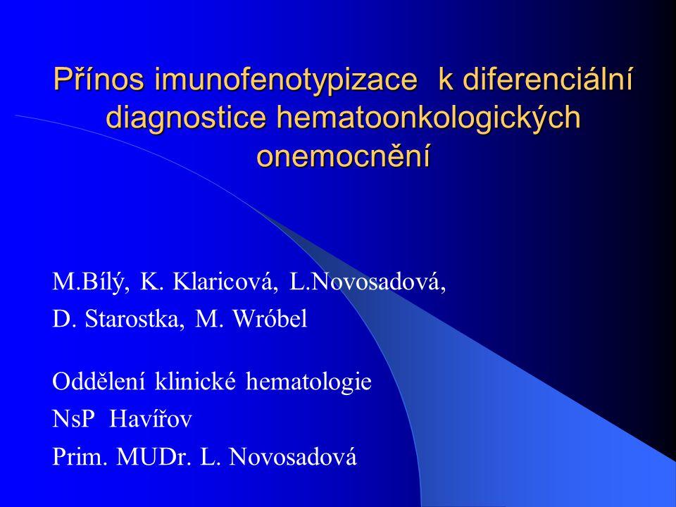 Přínos imunofenotypizace k diferenciální diagnostice hematoonkologických onemocnění