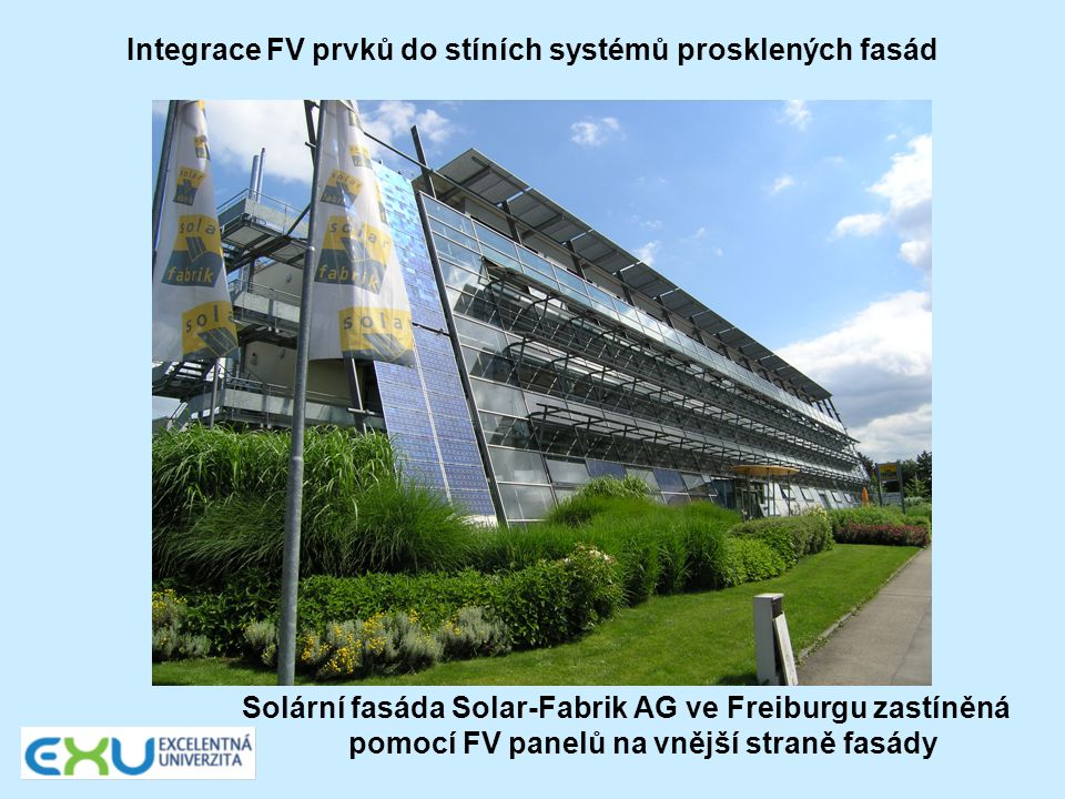 Integrace FV prvků do stíních systémů prosklených fasád