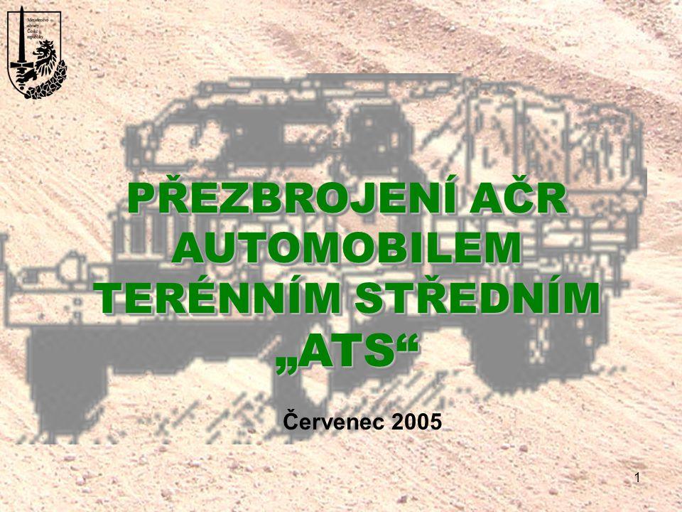 """PŘEZBROJENÍ AČR AUTOMOBILEM TERÉNNÍM STŘEDNÍM """"ATS Červenec 2005"""