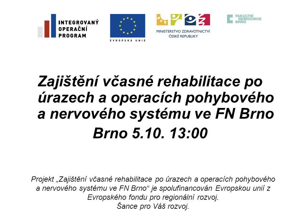 Zajištění včasné rehabilitace po úrazech a operacích pohybového a nervového systému ve FN Brno