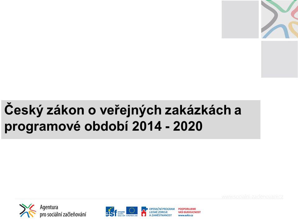 Český zákon o veřejných zakázkách a programové období 2014 - 2020