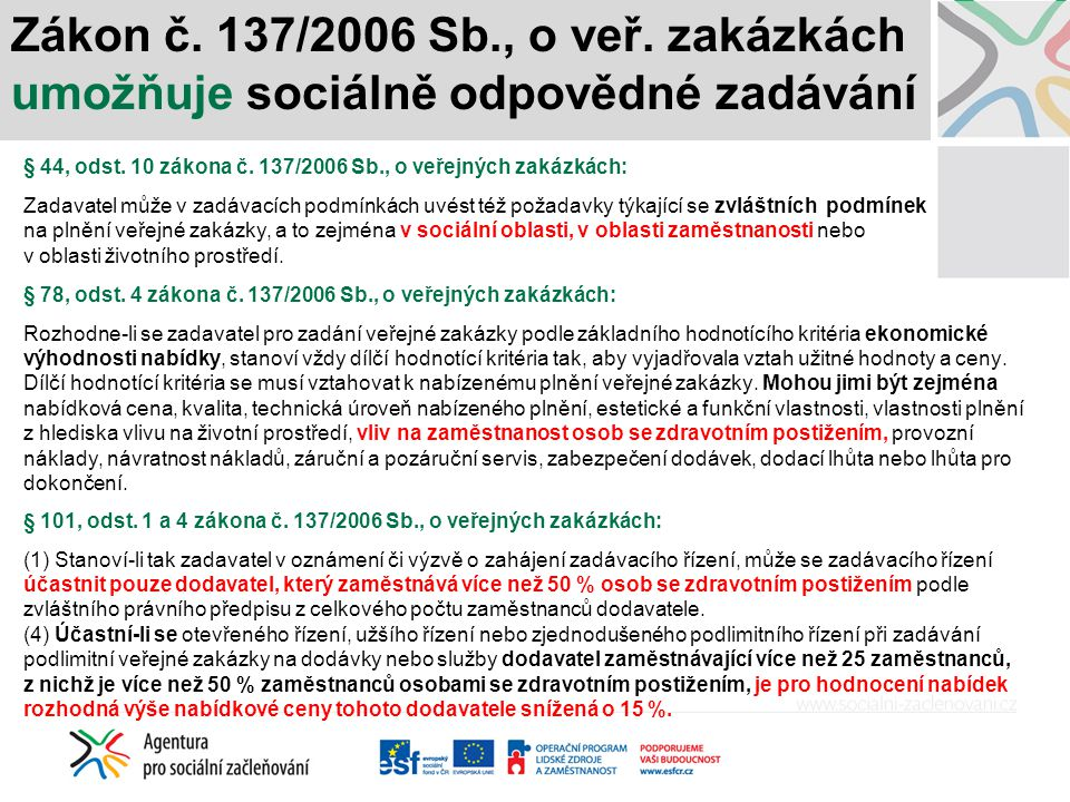 Zákon č. 137/2006 Sb., o veř. zakázkách umožňuje sociálně odpovědné zadávání