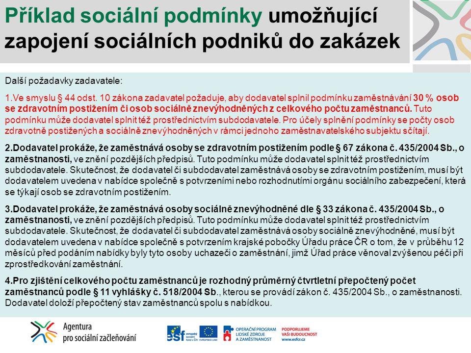 Příklad sociální podmínky umožňující zapojení sociálních podniků do zakázek
