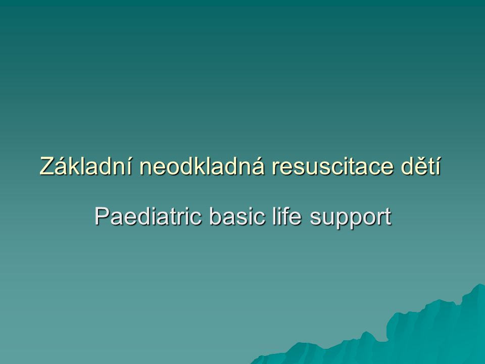 Základní neodkladná resuscitace dětí