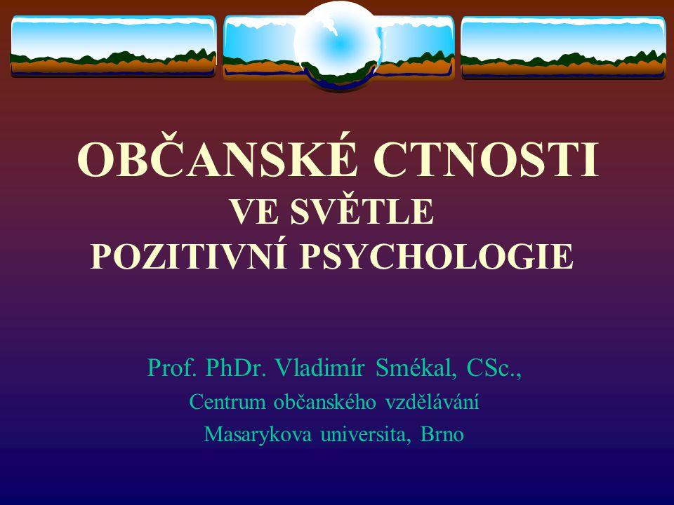 OBČANSKÉ CTNOSTI VE SVĚTLE POZITIVNÍ PSYCHOLOGIE
