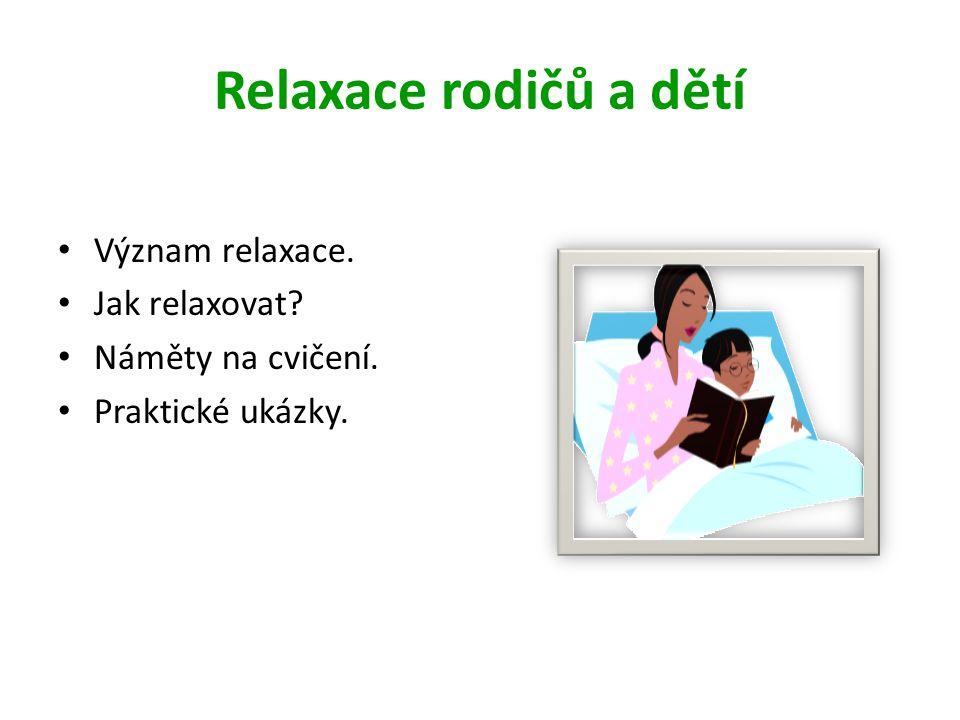 Relaxace rodičů a dětí Význam relaxace. Jak relaxovat