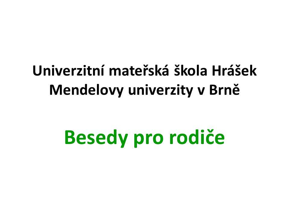 Univerzitní mateřská škola Hrášek Mendelovy univerzity v Brně