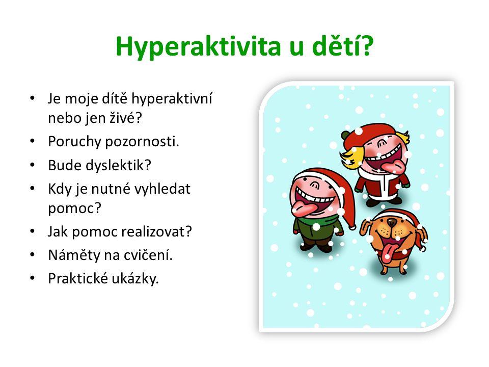 Hyperaktivita u dětí Je moje dítě hyperaktivní nebo jen živé
