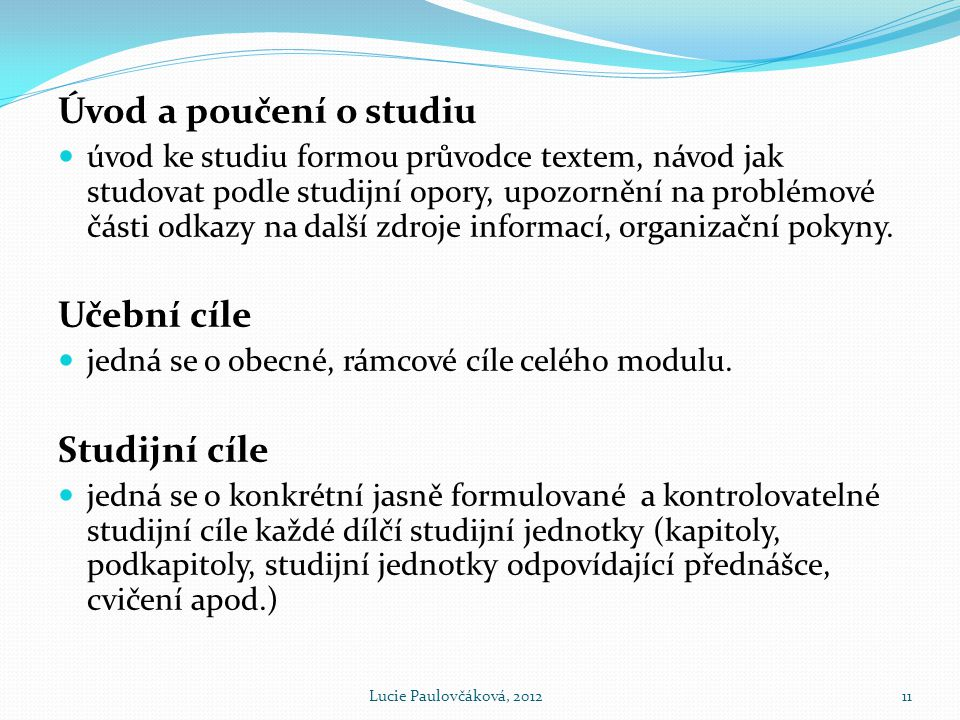 Úvod a poučení o studiu Učební cíle Studijní cíle