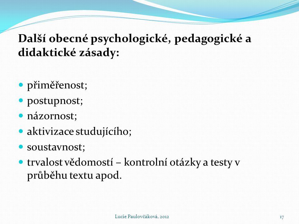 Další obecné psychologické, pedagogické a didaktické zásady:
