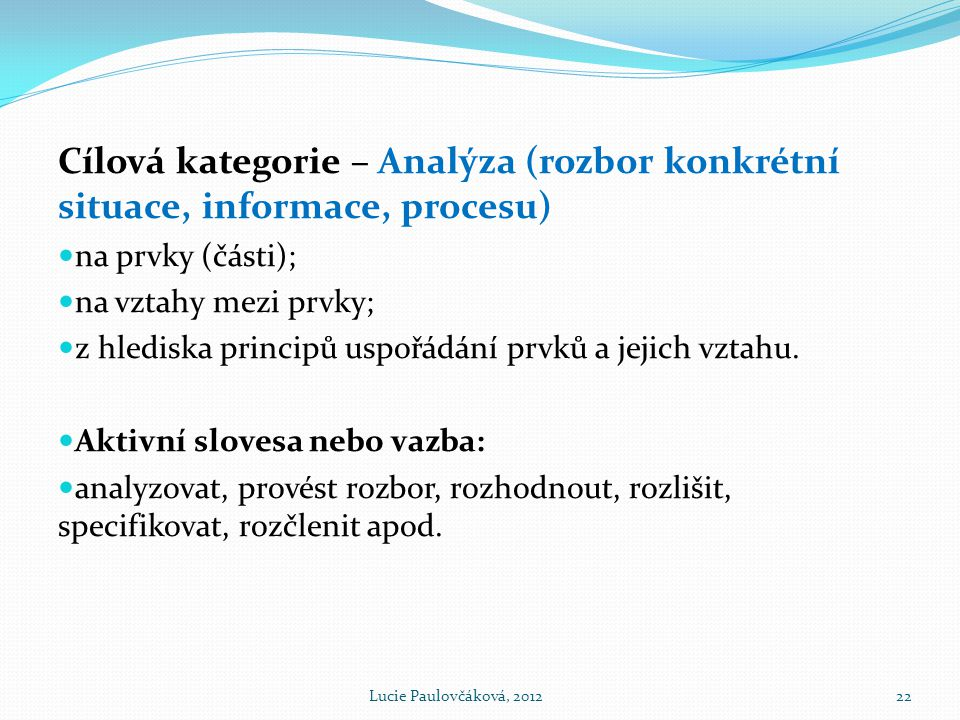 Cílová kategorie – Analýza (rozbor konkrétní situace, informace, procesu)