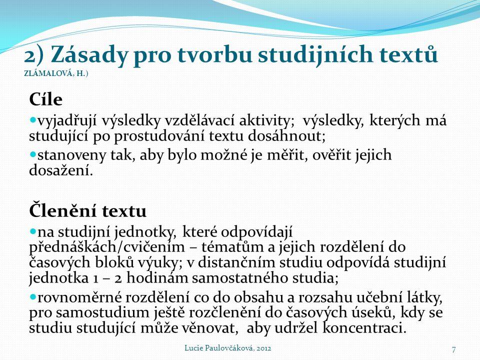 2) Zásady pro tvorbu studijních textů ZLÁMALOVÁ, H.)