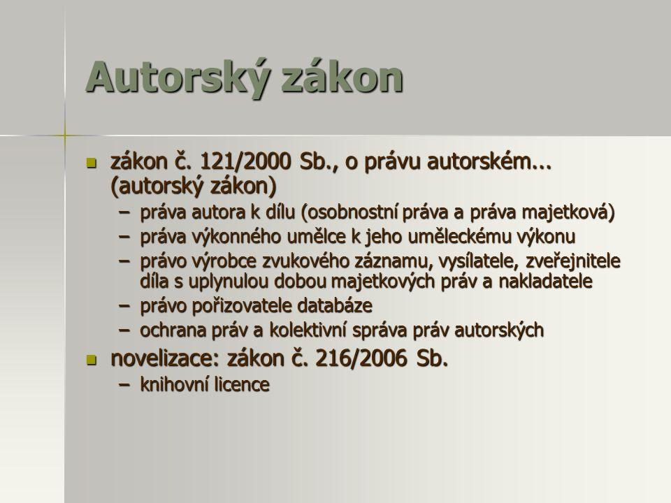Autorský zákon zákon č. 121/2000 Sb., o právu autorském... (autorský zákon) práva autora k dílu (osobnostní práva a práva majetková)