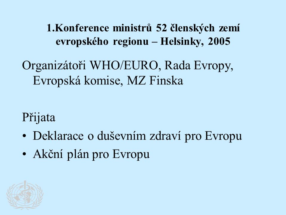 Organizátoři WHO/EURO, Rada Evropy, Evropská komise, MZ Finska