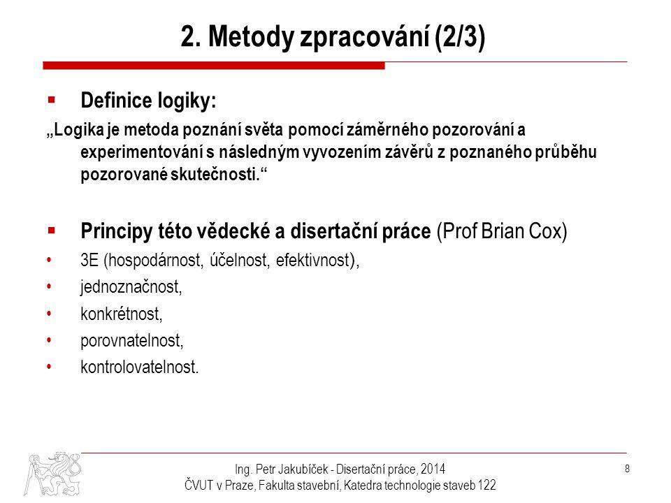 2. Metody zpracování (2/3) Definice logiky: