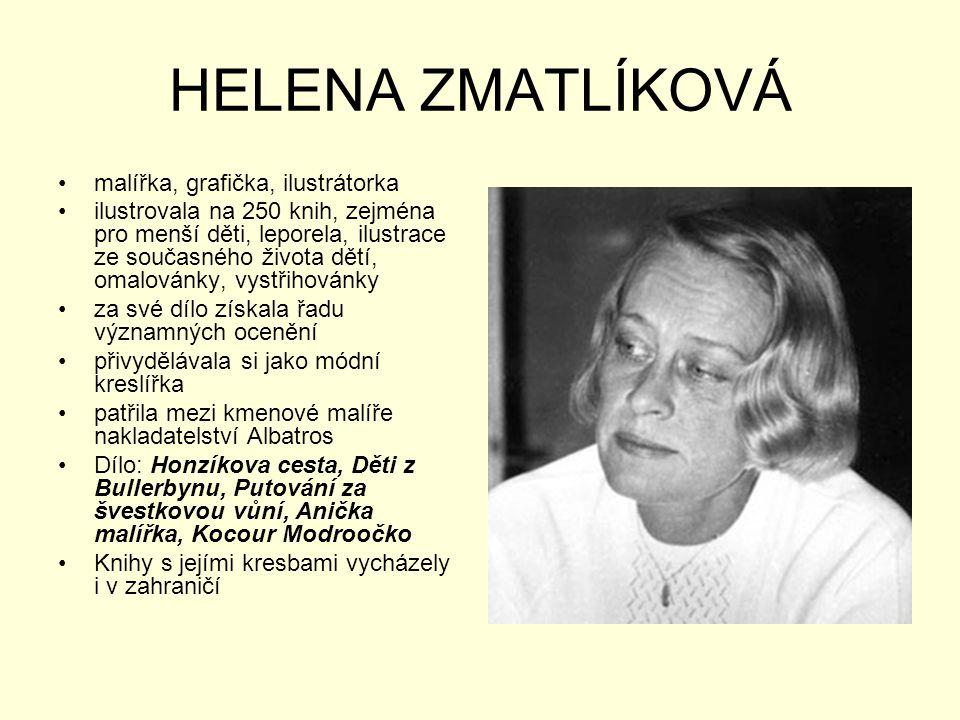 HELENA ZMATLÍKOVÁ malířka, grafička, ilustrátorka