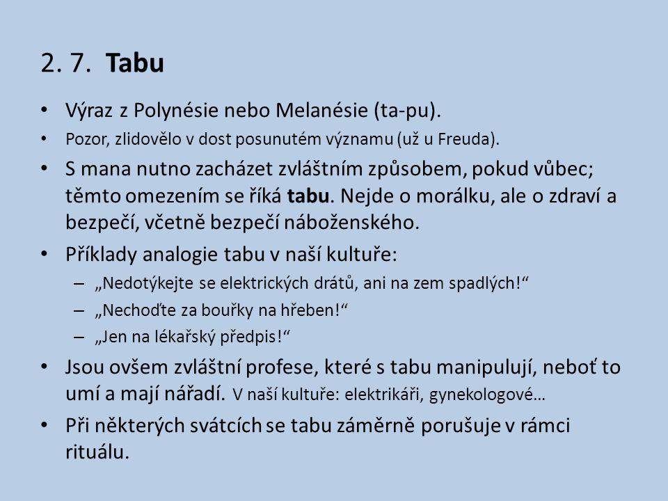 2. 7. Tabu Výraz z Polynésie nebo Melanésie (ta-pu).