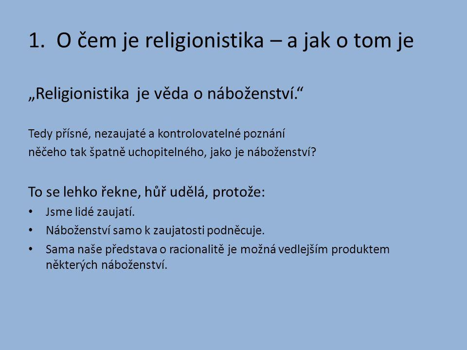 1. O čem je religionistika – a jak o tom je