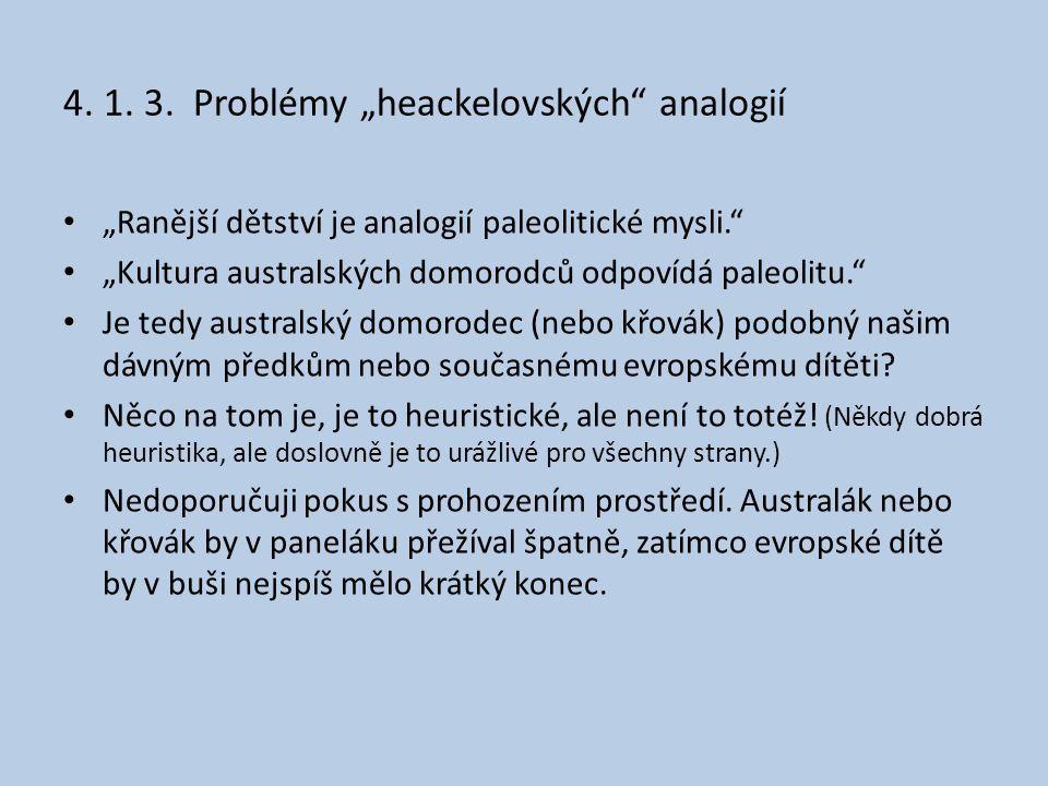 "4. 1. 3. Problémy ""heackelovských analogií"