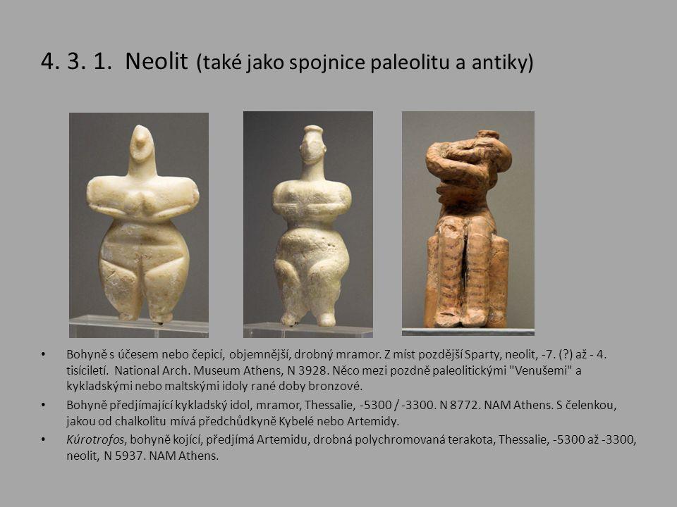 4. 3. 1. Neolit (také jako spojnice paleolitu a antiky)