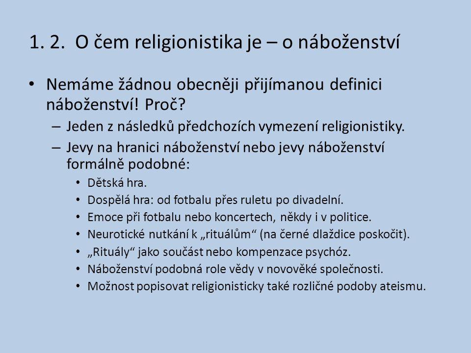 1. 2. O čem religionistika je – o náboženství
