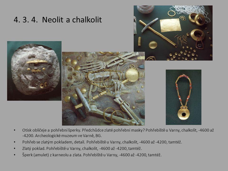 4. 3. 4. Neolit a chalkolit