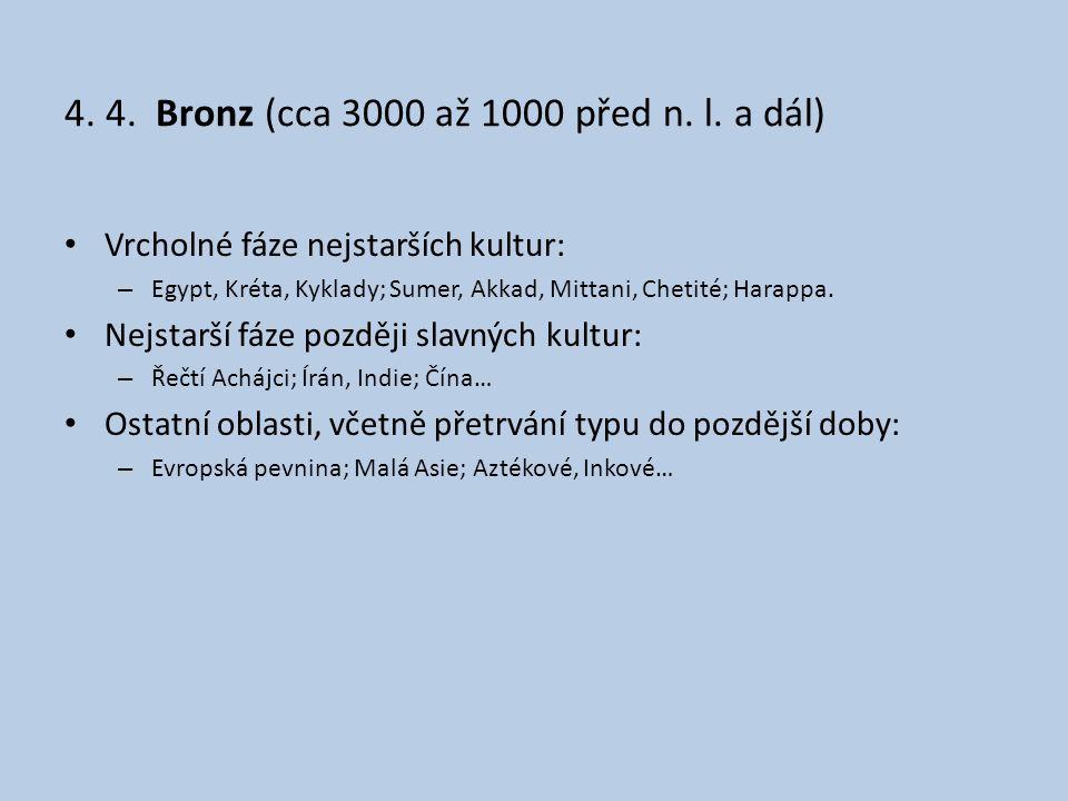 4. 4. Bronz (cca 3000 až 1000 před n. l. a dál)