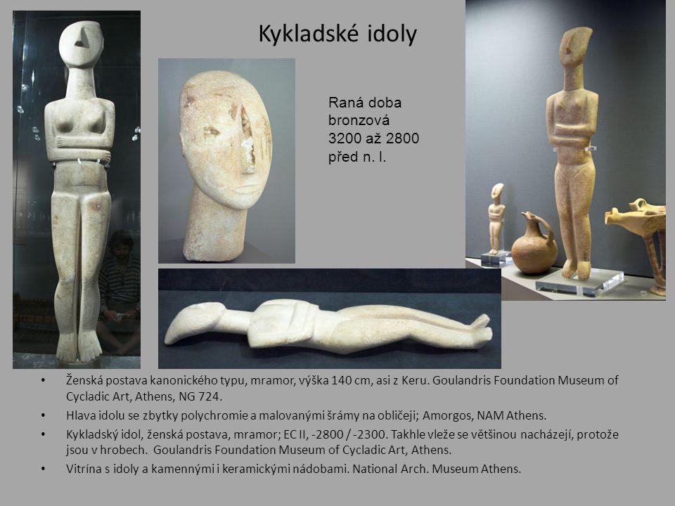 Kykladské idoly Raná doba bronzová 3200 až 2800 před n. l.