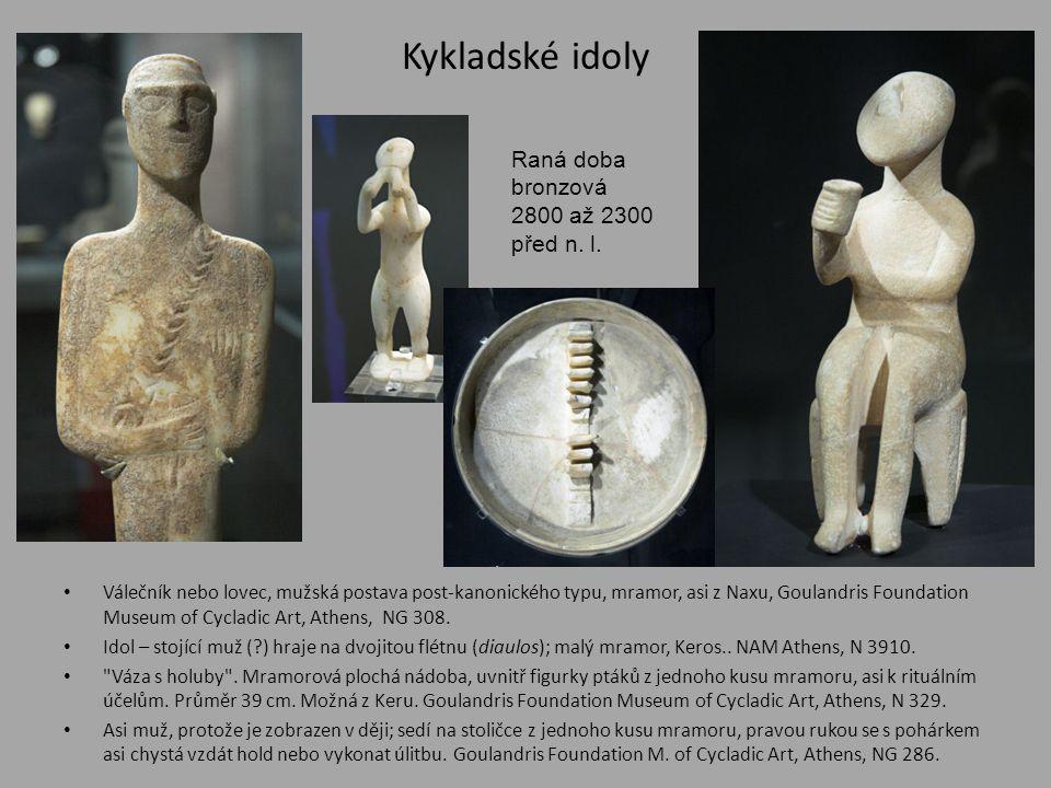 Kykladské idoly Raná doba bronzová 2800 až 2300 před n. l.