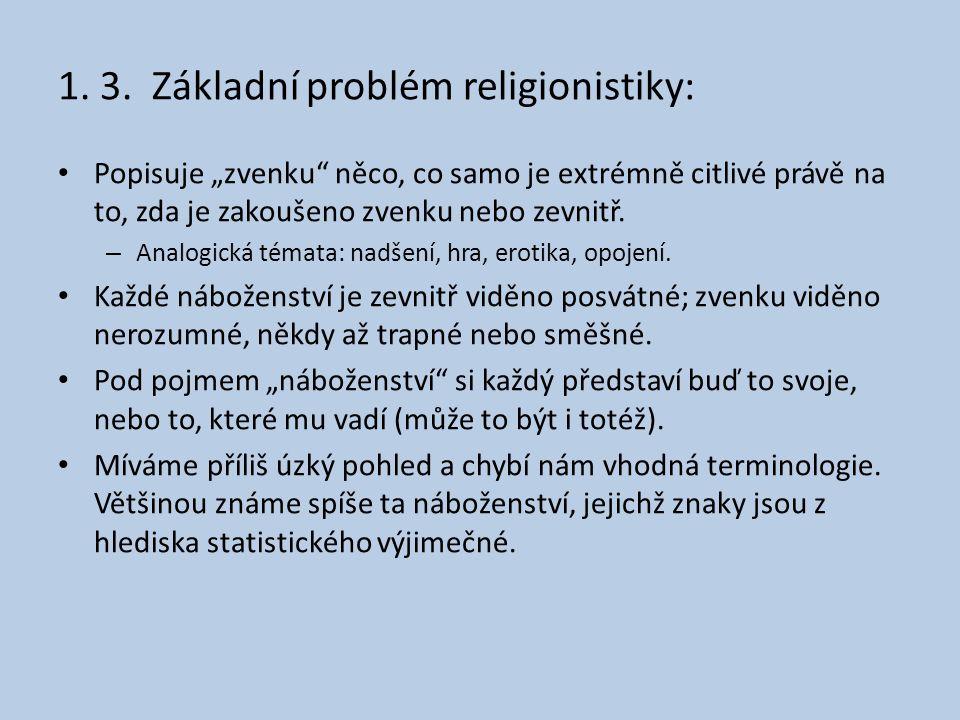 1. 3. Základní problém religionistiky: