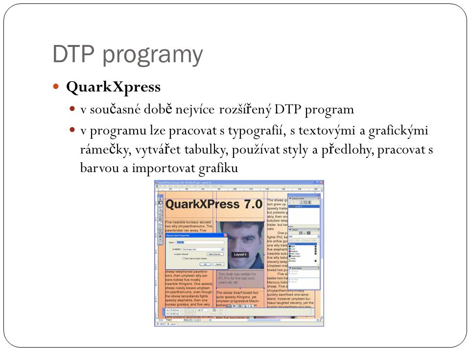 DTP programy QuarkXpress v současné době nejvíce rozšířený DTP program
