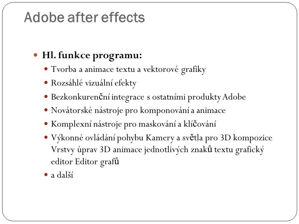 Adobe after effects Hl. funkce programu:
