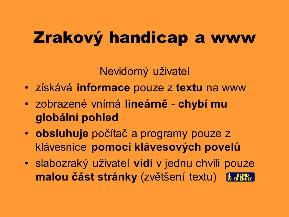 Zrakový handicap a www Nevidomý uživatel