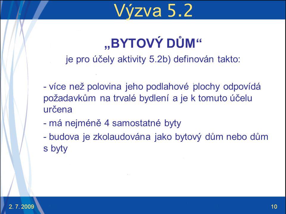 je pro účely aktivity 5.2b) definován takto: