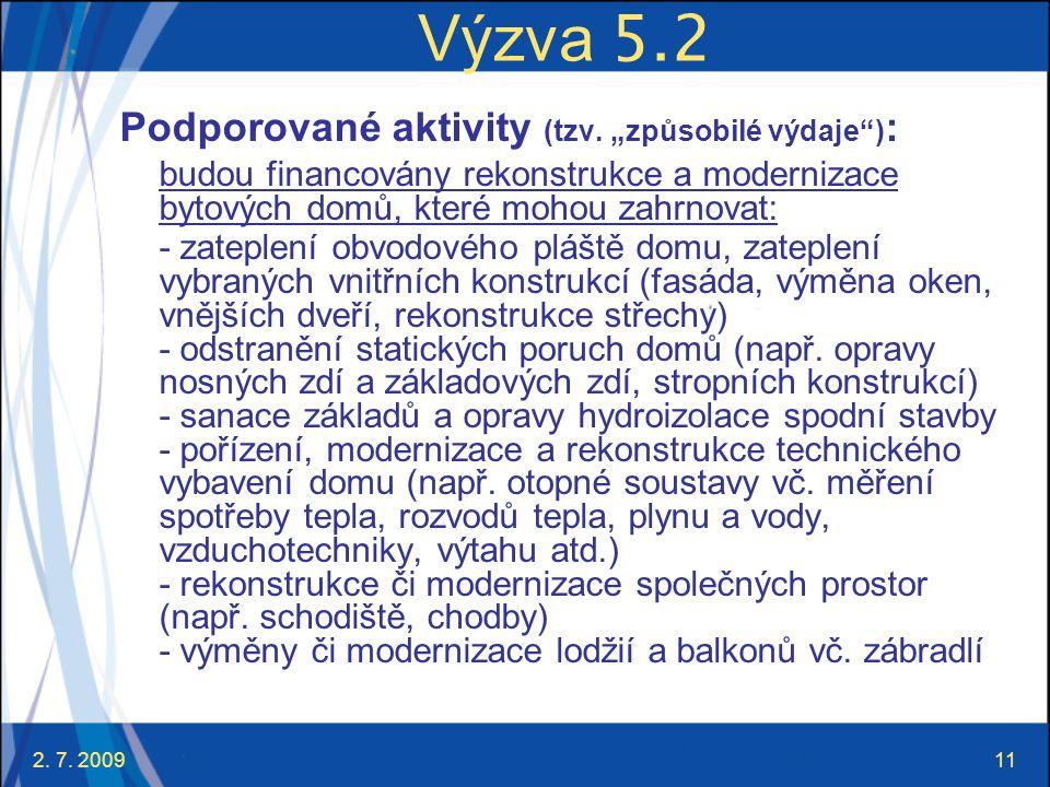 """Výzva 5.2 Podporované aktivity (tzv. """"způsobilé výdaje ):"""