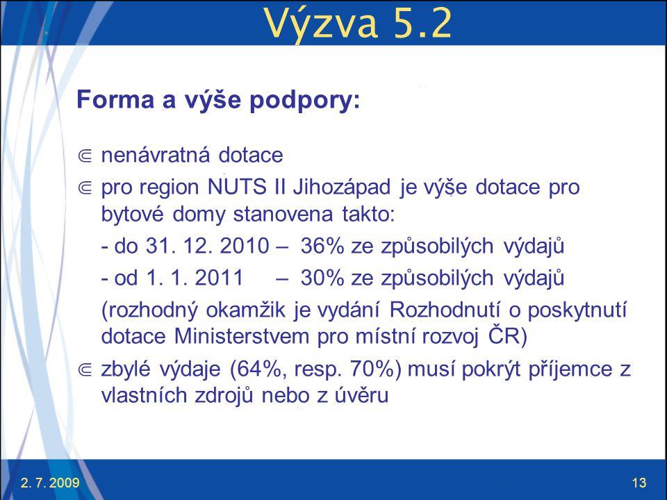 Výzva 5.2 Forma a výše podpory: nenávratná dotace