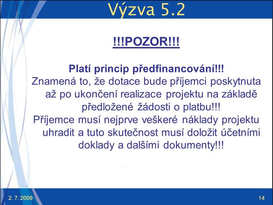 Platí princip předfinancování!!!