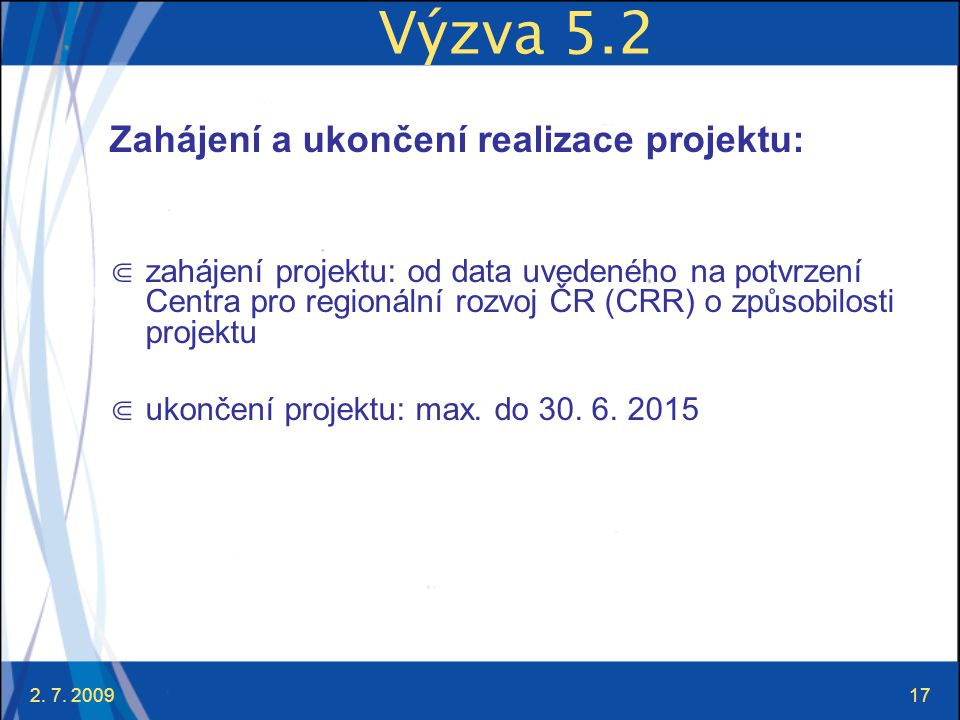 Výzva 5.2 Zahájení a ukončení realizace projektu: