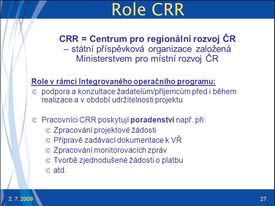 Role CRR CRR = Centrum pro regionální rozvoj ČR