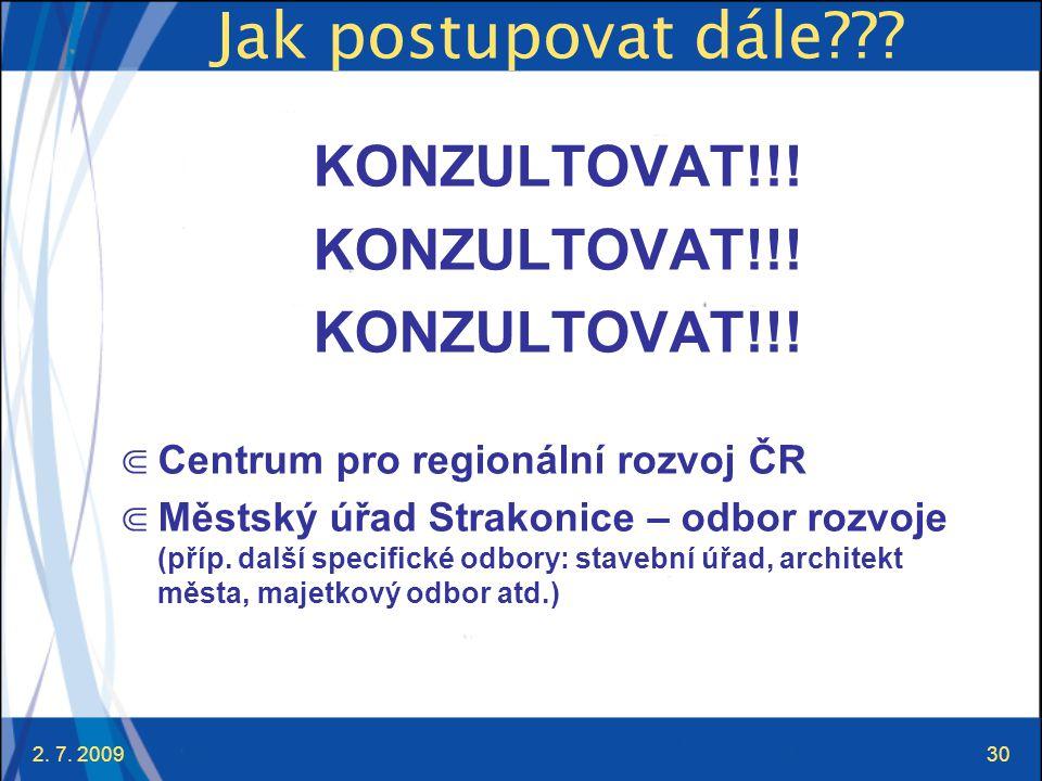 Jak postupovat dále KONZULTOVAT!!! Centrum pro regionální rozvoj ČR