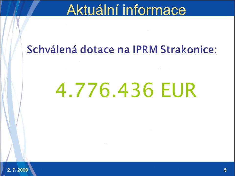 4.776.436 EUR Aktuální informace Schválená dotace na IPRM Strakonice: