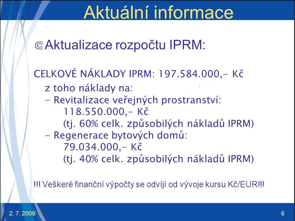 Aktuální informace Aktualizace rozpočtu IPRM: