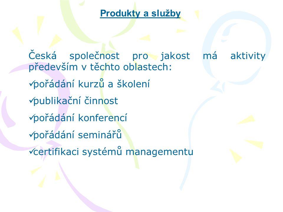 Produkty a služby Česká společnost pro jakost má aktivity především v těchto oblastech: pořádání kurzů a školení.