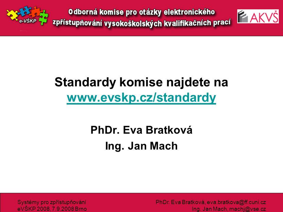 Standardy komise najdete na www.evskp.cz/standardy